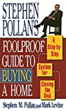 Pollan, Stephen: STEPHEN POLLANS FOOLPROOF GUIDE TO BUYING A HOME: A Step-By-Step System for Closing the Deal