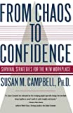 Campbell, Susan M.: From Chaos to Confidence: Survival Strategies for the New Workplace