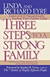 Eyre, Linda: 3 Steps to a Strong Family