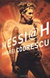 Codrescu, Andrei: Messiah