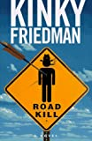 Friedman, Kinky: Road Kill