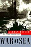 Miller, Nathan: War at Sea: A Naval History of World War II