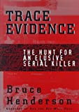 Henderson, Bruce: Trace Evidence: The Hunt for an Elusive Serial Killer