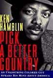 Ken Hamblin: PICK A BETTER COUNTRY: An Unassuming Colored Guy Speaks His Mind About America