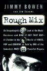 Jerome, Jim: Rough Mix: An Unapologetic Look at the Music Business and How It Got That Way-A Lifetime in the World of Rock, Pop, and Country As Told by One of the Industry's