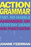 Feierman, Joanne: Actiongrammar: Fast, No-Hassle Answers on Everyday Usage and Punctuation