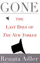 Gone: The Last Days of The New Yorker by…