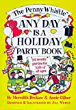 Brokaw, Meredith: The Penny Whistle Any Day Is a Holiday Book