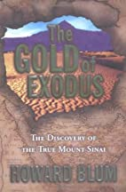The Gold of Exodus: The discovery of the…