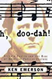 Emerson, Ken: Doo-Dah! : Stephen Foster and the Rise of American Popular Culture