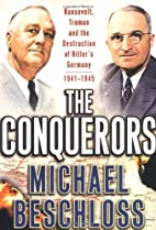 The Conquerors: Roosevelt, Truman and the…