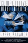 Kahaner, Larry: Competitive Intelligence: From Black Ops to Boardrooms - How Businesses Gather, Analyze, and Use Information to Succeed in the Global Marketplace