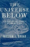 Broad, William J.: The Universe Below : Discovering the Secrets of the Deep Sea