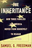 Freedman, Samuel G.: The Inheritance: How Three Families and America Moved from Roosevelt to Reagan and Beyond