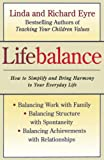 Eyre, Linda: Lifebalance: Balancing Work With Family and Personal Needs  Balancing Structure With Spontaniety, Balancing Achievements With Relationships