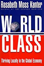 World Class: Thriving Locally in the Global…