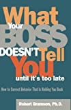 Bramson, Robert M.: What Your Boss Doesn't Tell You Until It's Too Late: How to Correct Behavior That Is Holding You Back