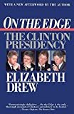 Drew, Elizabeth: On the Edge: The Clinton Presidency
