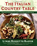 Kasper, Lynne Rossetto: The Italian Country Table: Home Cooking from Italy's Farmhouse Kitchens
