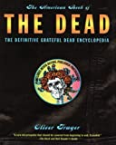Trager, Oliver: The American Book of the Dead: The Definitive Grateful Dead Encyclopedia