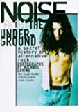 Blashill, Pat: Noise from the Underground: A Secret History of Alternative Rock
