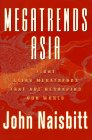 Naisbitt, John: Megatrends Asia: Eight Asian Megatrends That Are Reshaping Our World