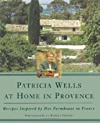 Patricia Wells at Home in Provence by…