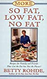 Rohde, Betty: More So Fat, Low Fat, No Fat