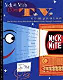 Hill, Tom: Nick at Nite's Classic TV Companion: The All Nite, Every Nite Guide to Better Living Through Television