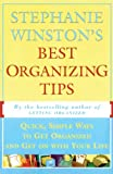 Winston, Stephanie: Stephanie Winston&#39;s Best Organizing Tips: Quick, Simple Ways to Get Organized and Get on With Your Life