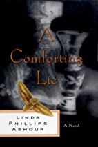 A Comforting Lie: A Novel by Linda Phillips…