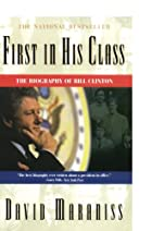 First In His Class: A Biography Of Bill…