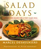 Desaulniers, Marcel: Salad Days: Main Course Salads for a First Class Meal