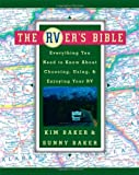 Baker, Sunny: The Rver&#39;s Bible: Everything You Need to Know About Choosing, Using, and Enjoying Your Rv