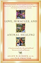 Love, Miracles, and Animal Healing: A…