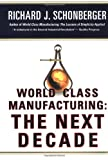 Schonberger, Richard J.: World Class Manufacturing : Building Power, Strength, and Value