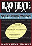 Shine, Ted: Black Theatre USA: Plays by African Americans from 1847 to Today