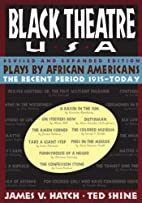 Black Theatre, USA: Plays by African…