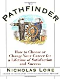 Lore, Nicholas: The Pathfinder: How to Choose or Change Your Career for a Lifetime of Satisfaction and Success