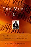 Cameron, Lindsley: The Music of Light: The Extraordinary Story of Hikari and Kenzaburo Oe