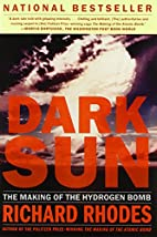 Dark Sun: The Making of the Hydrogen Bomb by…