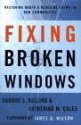 Kelling, George L.: Fixing Broken Windows: Restoring Order and Reducing Crime in Our Communities