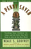 Godfrey, Neale S.: A Penny Saved: Teaching Your Children the Values and Life Skills They Will Need to Live in the Real World