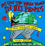 Edwards, Gavin: He's Got the Whole World in His Pants: And More Misheard Lyrics