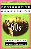 Collier, Peter: Destructive Generation: Second Thoughts about the &#39;60s