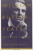 Selected Poems And Four Plays by W. B. Yeats