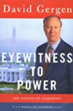 Gergen, David: Eyewitness to Power : The Essence of Leadership: Nixon to Clinton