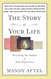 Aftel, Mandy: The Story of Your Life: Becoming the Author of Your Experience