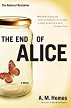 The End of Alice by A. M. Homes