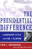 Greenstein, Fred I.: The Presidential Difference : Leadership Style from FDR to Clinton